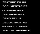 commercials documentaries feature films